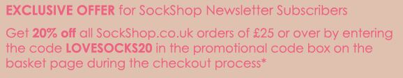Exclusive Offer for SockShop Newsletter Subscribers - offer valid until Midnight Sunday 22nd March 2009