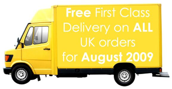 Delivery Offer - FREE First Class Delivery on ALL UK orders for August 2009 (valid until midnight 31/08/2009) - click here for further information