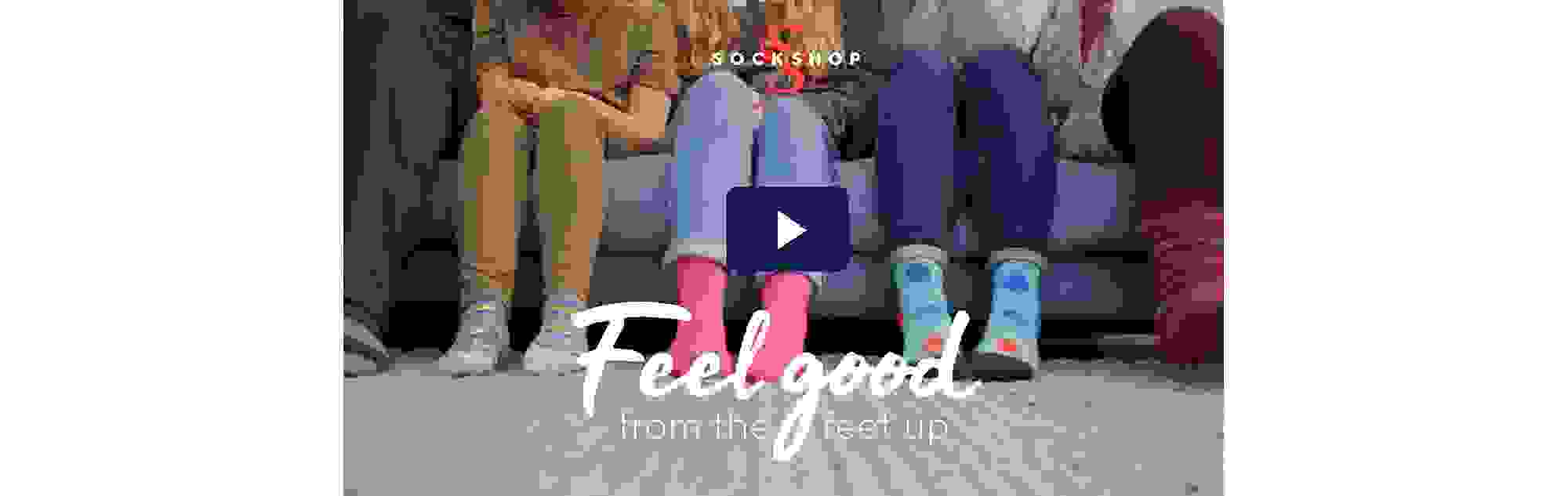 SOCKSHOP socks make you feel good from the feet up - watch our video >