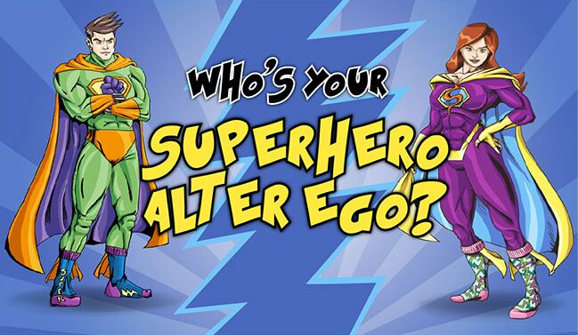 Who's your superhero alter ego?